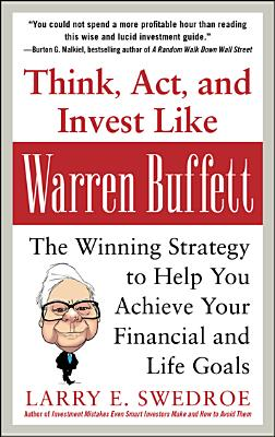 Think, Act, and Invest Like Warren Buffett: The Winning Strategy to Help You Achieve Your Financial and Life Goals Cover Image