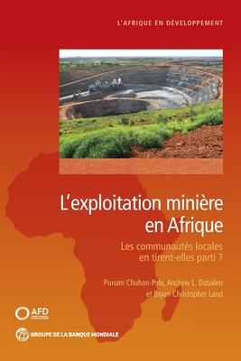 L'Exploitation Minière En Afrique: Les Communautés Locales En Tirent-Elles Parti? (Africa Development Forum) Cover Image