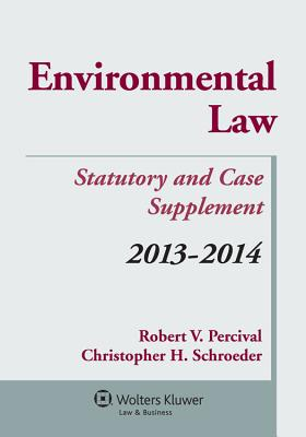 Environmental Law Statutory and Case Supplement, 2013-2014 Cover Image