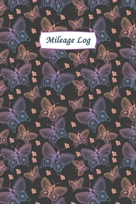 Mileage Log: Gas & Mileage Log Book: Keep Track of Your Car or Vehicle Mileage & Gas Expense for Business and Tax Savings Cover Image