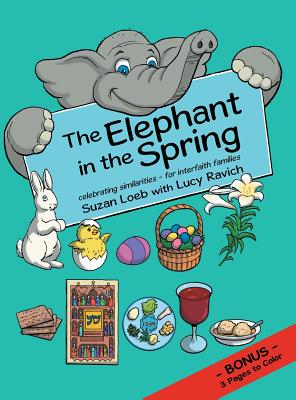 The Elephant in the Spring: Celebrating Similarities-For Interfaith Families Cover Image