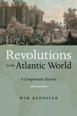 Revolutions in the Atlantic World, New Edition: A Comparative History Cover Image