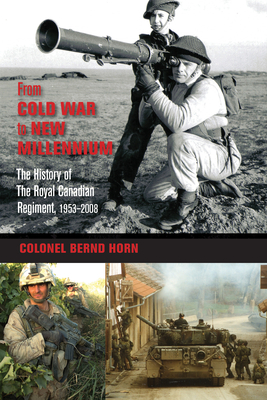 From Cold War to New Millennium: The History of the Royal Canadian Regiment, 1953-2008 Cover Image