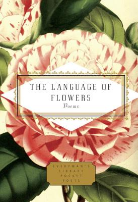 The Language of Flowers: Poems (Everyman's Library Pocket Poets Series) Cover Image