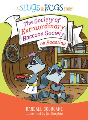 Cover for The Society of Extraordinary Raccoon Society on Boasting (Slugs & Bugs)