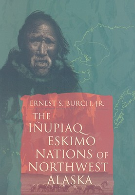 Inupiaq Eskimo Nations of Northwest Alaska Cover Image