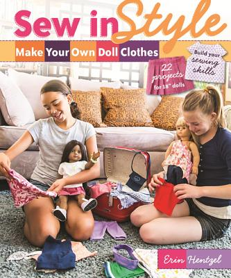 Sew in Style - Make Your Own Doll Clothes: 22 Projects for 18