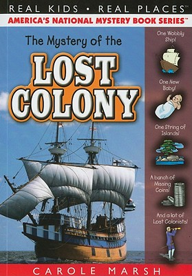 The Mystery of the Lost Colony (Real Kids! Real Places! #36) Cover Image