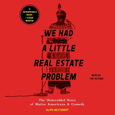 We Had a Little Real Estate Problem: The Unheralded Story of Native Americans & Comedy cover