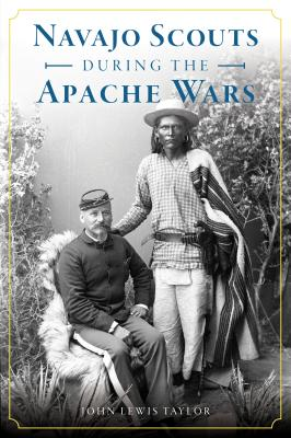 Navajo Scouts During the Apache Wars Cover Image