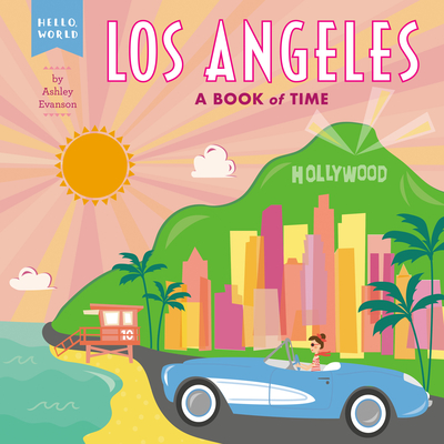 Los Angeles: A Book of Time (Hello, World) Cover Image