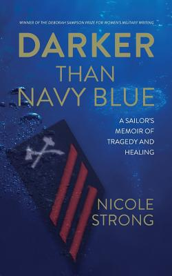 Darker Than Navy Blue: A Sailor's Memoir of Tragedy and Healing Cover Image