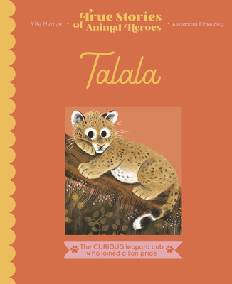 Talala: The Curious Leopard Cub Who Joined a Lion Pride Cover Image
