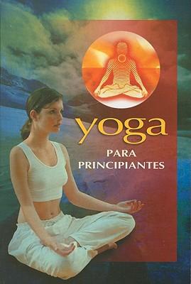 Yoga Para Principiantes = Yoga for Beginners (RTM Ediciones) Cover Image