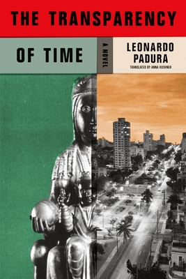 The Transparency of Time: A Novel (Mario Conde Investigates #9) Cover Image