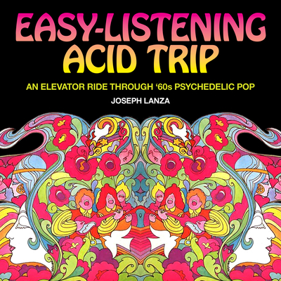 Easy Listening Acid Trip: An Elevator Ride Through Sixties Psychedelic Pop Cover Image