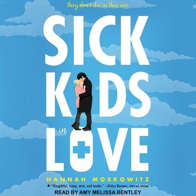 Sick Kids in Love Lib/E Cover Image