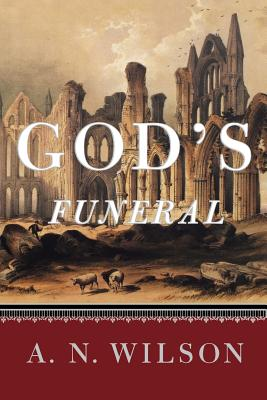 God's Funeral: A Biography of Faith and Doubt in Western Civilization Cover Image