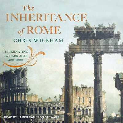 The Inheritance of Rome: Illuminating the Dark Ages 400-1000 Cover Image