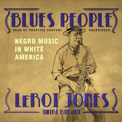 Blues People Lib/E: Negro Music in White America Cover Image