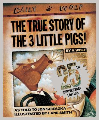The True Story of the Three Little Pigs 25th Anniversary Edition Cover Image