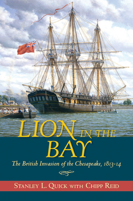 Lion in the Bay: The British Invasion of the Chesapeake 1813-14 Cover Image