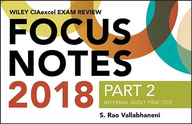 Wiley Ciaexcel Exam Review 2018 Focus Notes, Part 2: Internal Audit Practice Cover Image