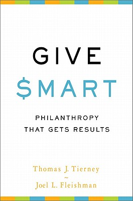 Give Smart: Philanthropy that Gets Results Cover Image