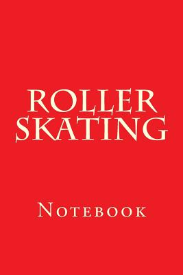 Roller Skating: Notebook Cover Image