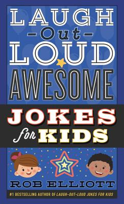 Laugh-Out-Loud Awesome Jokes for Kids Cover Image