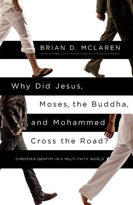 Cover for Why Did Jesus, Moses, the Buddha, and Mohammed Cross the Road?