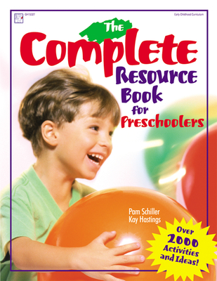 The Complete Resource Book for Preschoolers: An Early Childhood Curriculum with Over 2000 Activities and Ideas Cover Image