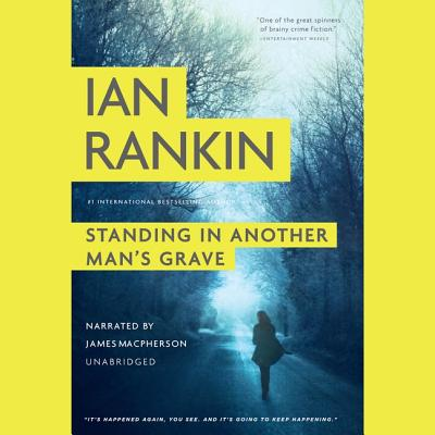 Standing in Another Man's Grave Lib/E (Inspector Rebus #18) Cover Image