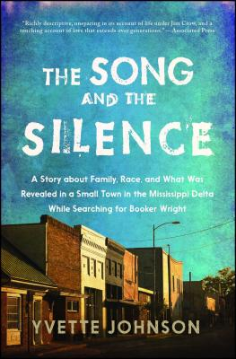 The Song and the Silence: A Story about Family, Race, and What Was Revealed in a Small Town in the Mississippi Delta While Searching for Booker Wright Cover Image