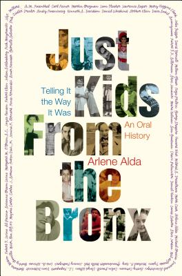 Just Kids from the Bronx: Telling It the Way It Was: An Oral History Cover Image