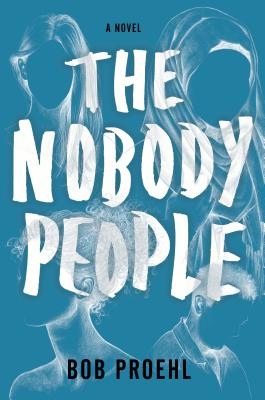 The Nobody People: A Novel Cover Image