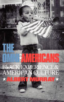 The Omni-americans: Black Experience And American Culture Cover Image