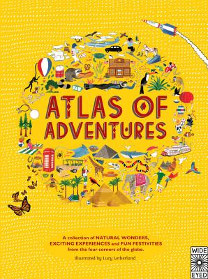 Atlas of Adventures: A collection of natural wonders, exciting experiences and fun festivities from the four corners of the globe Cover Image