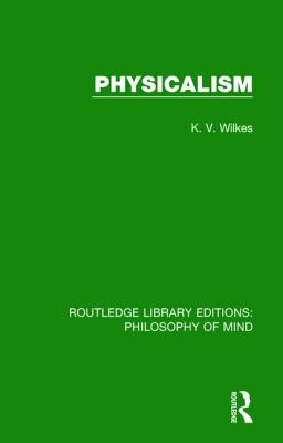 Physicalism (Routledge Library Editions: Philosophy of Mind) Cover Image