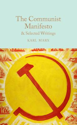 The Communist Manifesto: & Selected Writings Cover Image