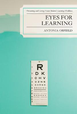 Eyes for Learning: Preventing and Curing Vision-Related Learning Problems Cover Image