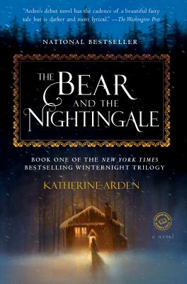 The Bear and the Nightingale: A Novel (Winternight Trilogy #1) Cover Image