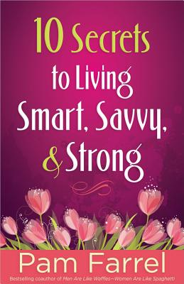 10 Secrets to Living Smart, Savvy, and Strong Cover