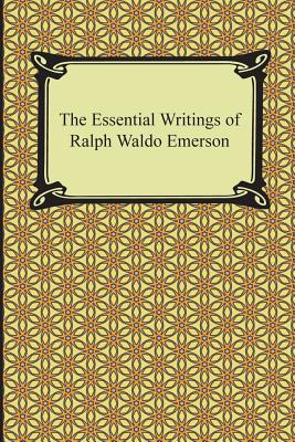 The Essential Writings of Ralph Waldo Emerson Cover Image