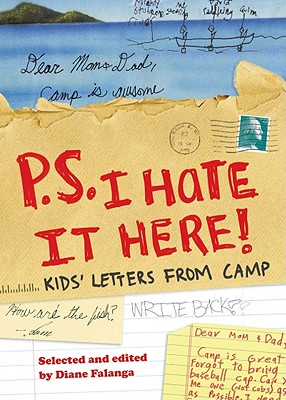 P.S. I Hate It Here!: Kids' Letters from Camp Cover Image