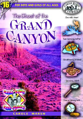 The Ghost of the Grand Canyon (Real Kids! Real Places! #16) Cover Image