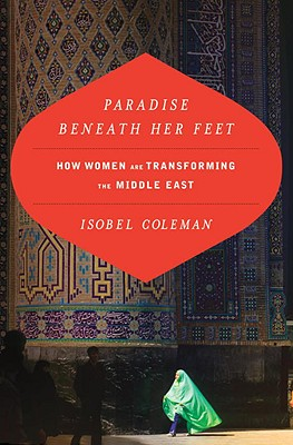 Paradise Beneath Her Feet: How Women Are Transforming the Middle East Cover Image
