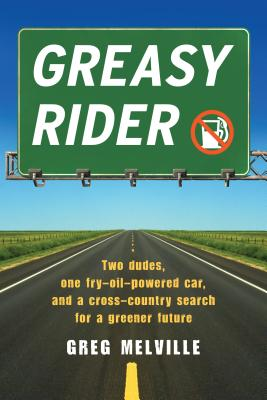 Greasy Rider: Two Dudes, One Fry-Oil-Powered Car, and a Cross-Country Search for a Greener Future Cover Image