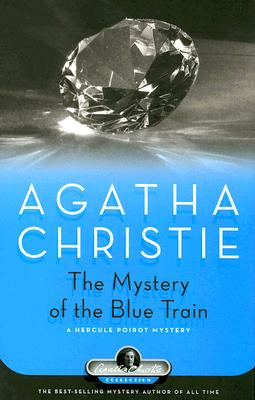 The Mystery of the Blue Train: A Hercule Poirot Mystery Cover Image