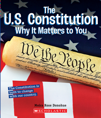 The U.S. Constitution: Why it Matters to You (A True Book: Why It Matters) Cover Image